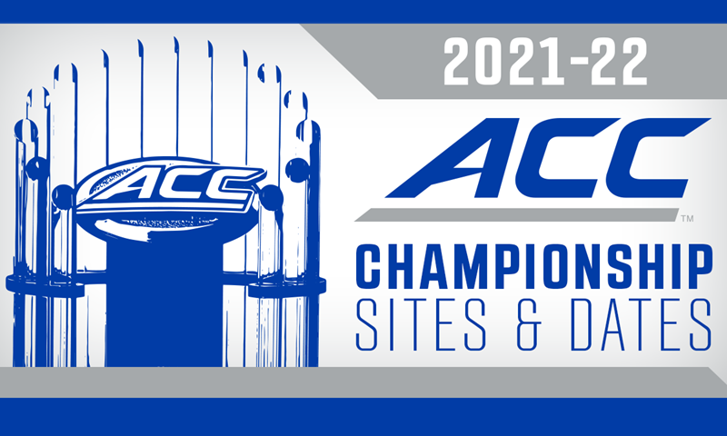 Sites and Dates Announced for 2021-22 ACC Championships